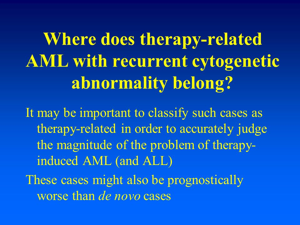 Where does therapy-related AML with recurrent cytogenetic abnormality belong