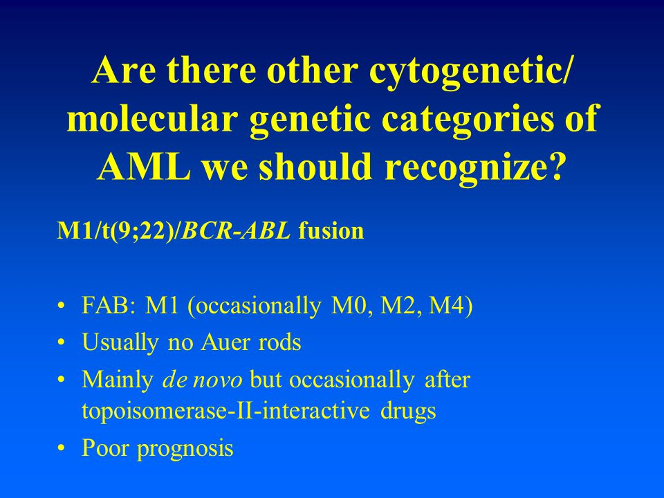 Are there other cytogenetic/ molecular genetic categories of AML we should recognize