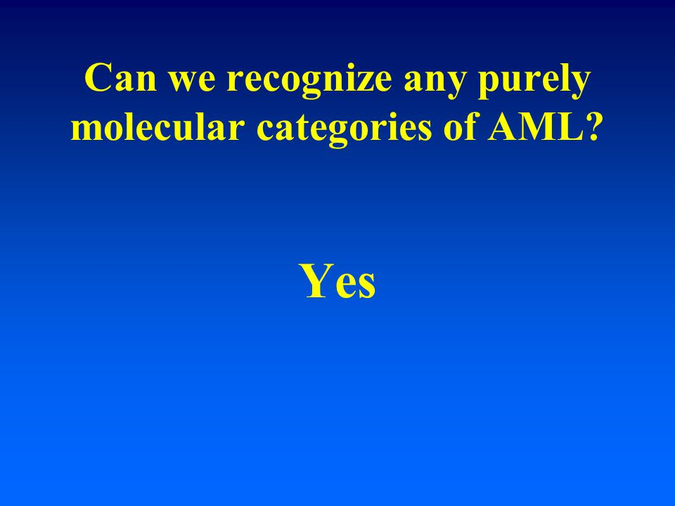 Can we recognize any purely molecular categories of AML Yes