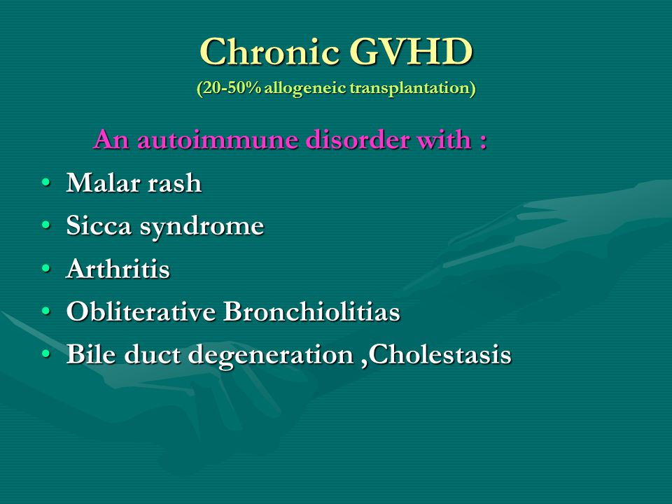 Chronic GVHD (20-50% allogeneic transplantation)