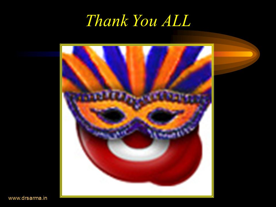 Thank You ALL www.drsarma.in
