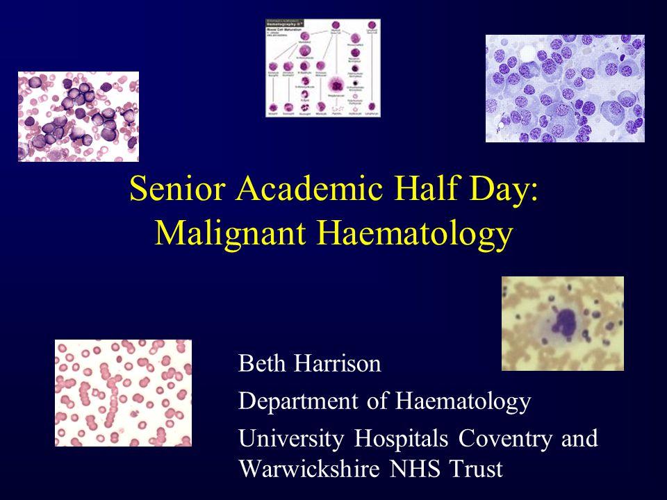Senior Academic Half Day: Malignant Haematology
