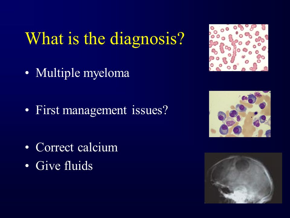 What is the diagnosis Multiple myeloma First management issues