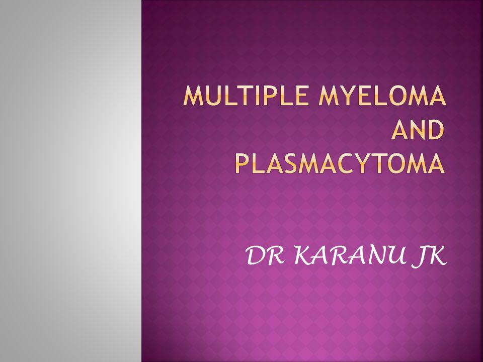 MULTIPLE MYELOMA AND PLASMACYTOMA