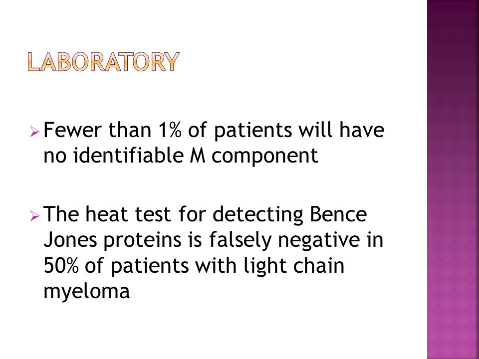 Laboratory Fewer than 1% of patients will have no identifiable M component.