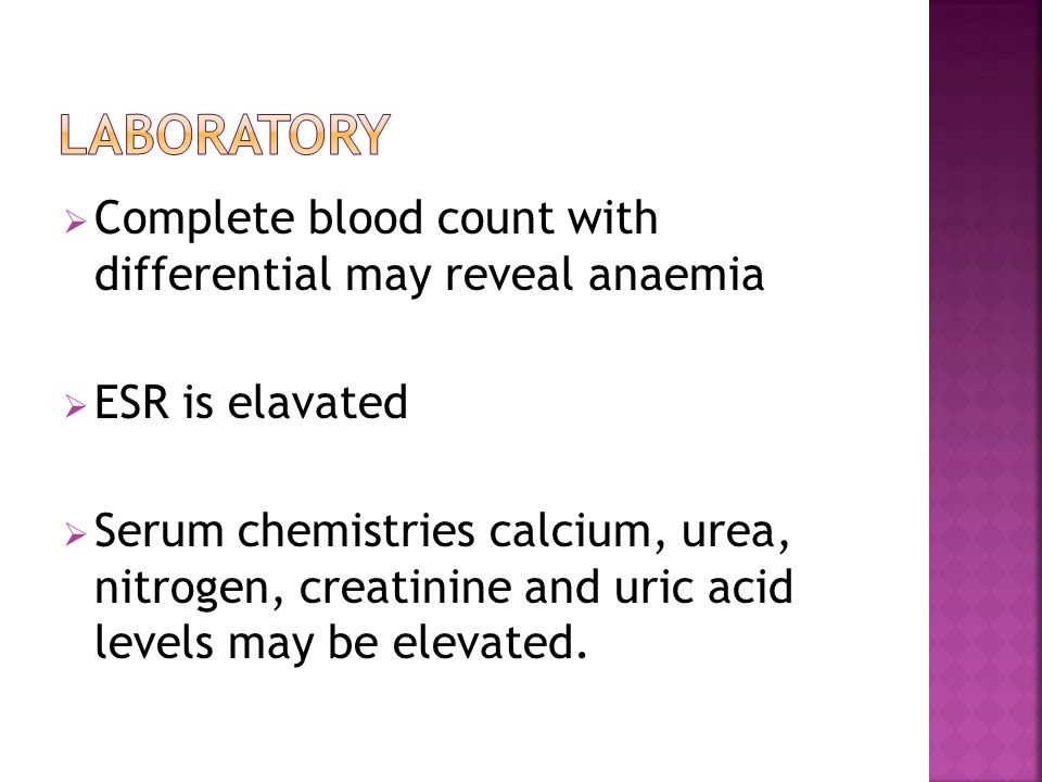 Laboratory Complete blood count with differential may reveal anaemia