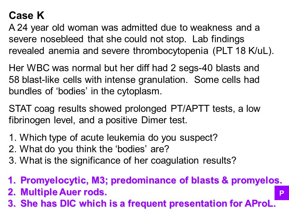 Case K A 24 year old woman was admitted due to weakness and a