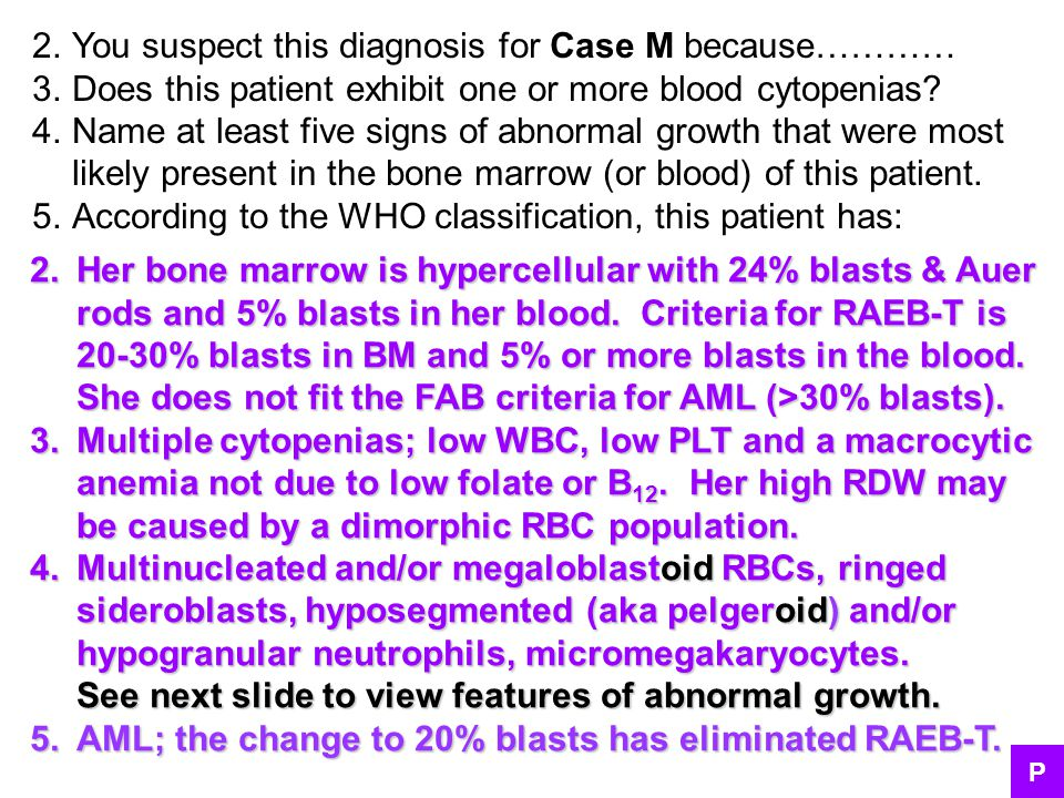 You suspect this diagnosis for Case M because…………