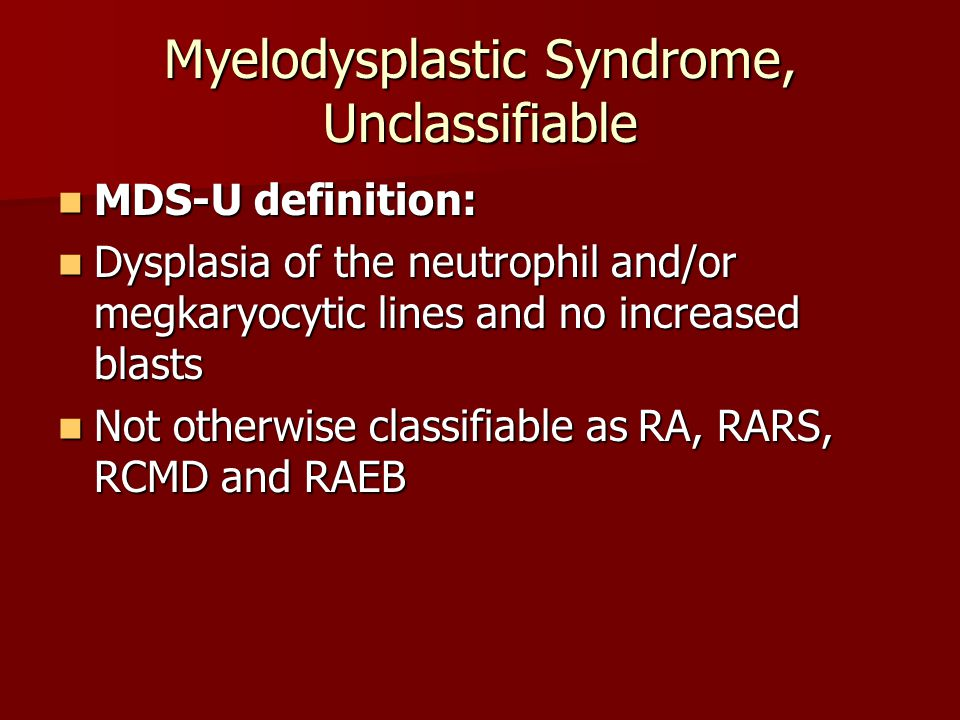 Myelodysplastic Syndrome, Unclassifiable