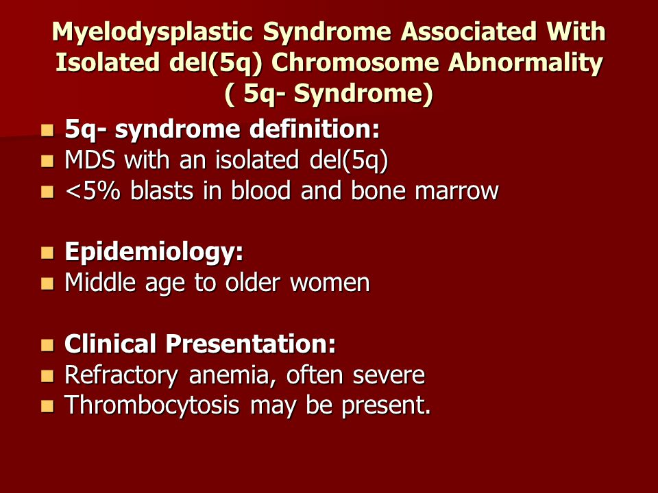 Myelodysplastic Syndrome Associated With Isolated del(5q) Chromosome Abnormality ( 5q- Syndrome)