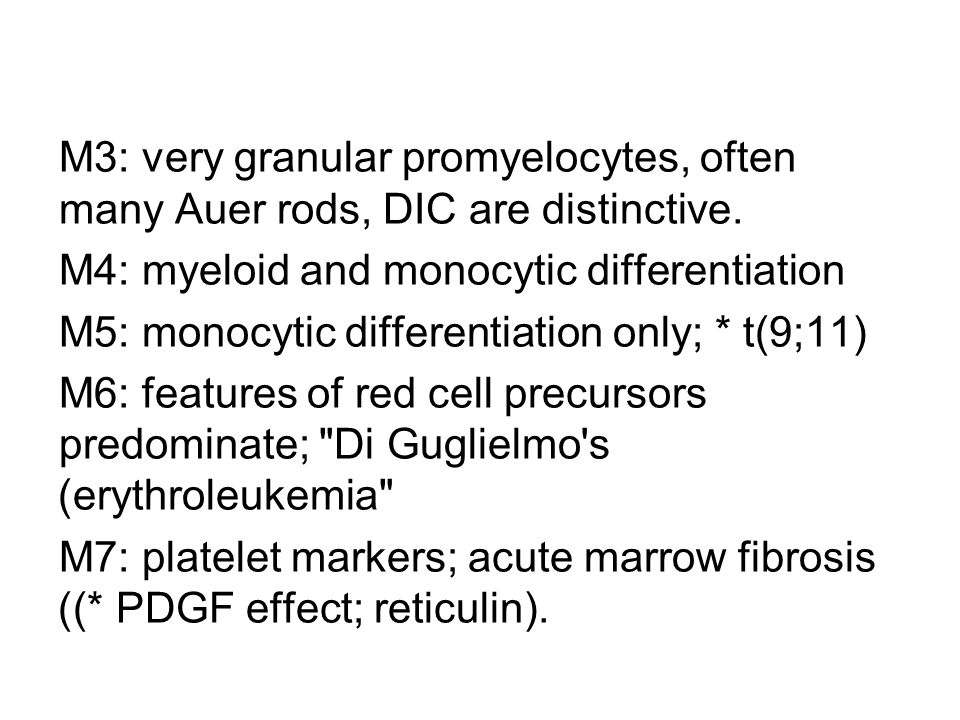M3: very granular promyelocytes, often many Auer rods, DIC are distinctive.