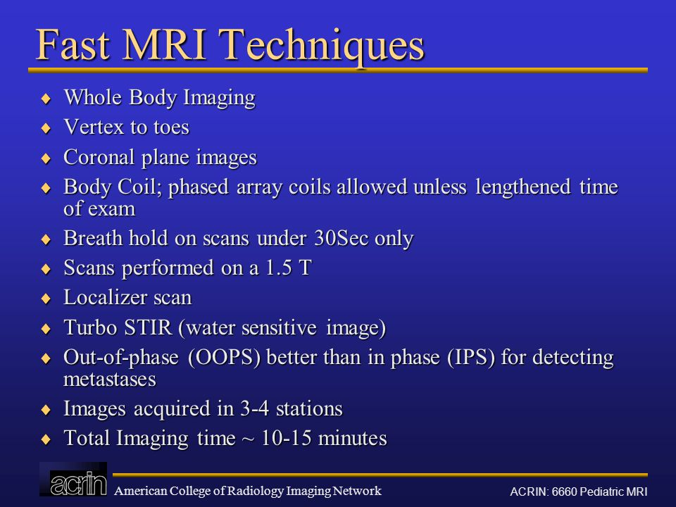 Fast MRI Techniques Whole Body Imaging Vertex to toes