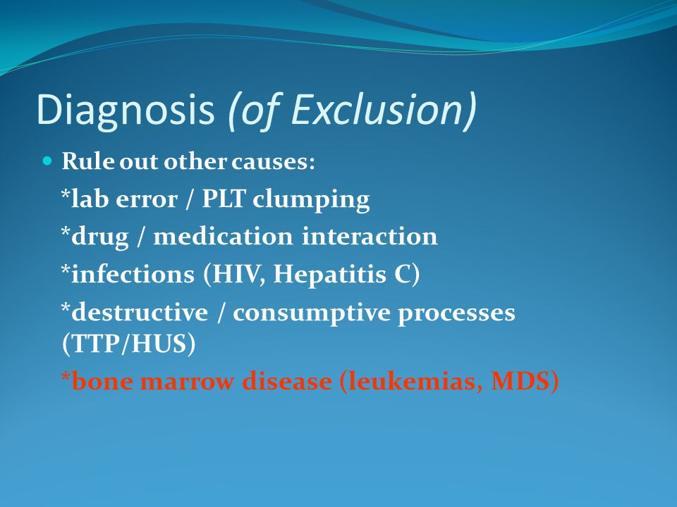 Diagnosis (of Exclusion)