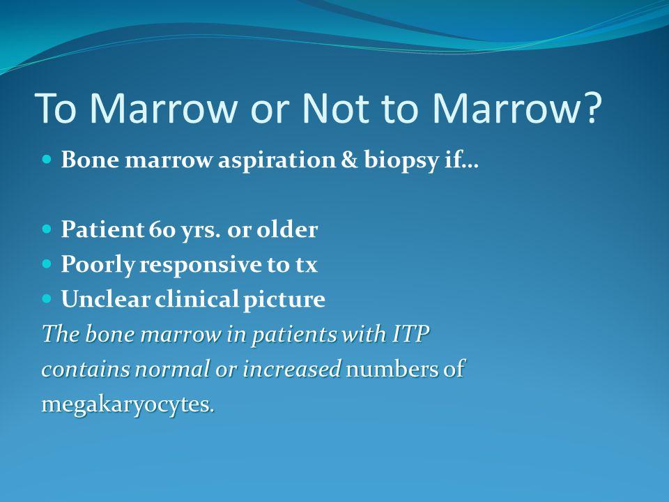 To Marrow or Not to Marrow
