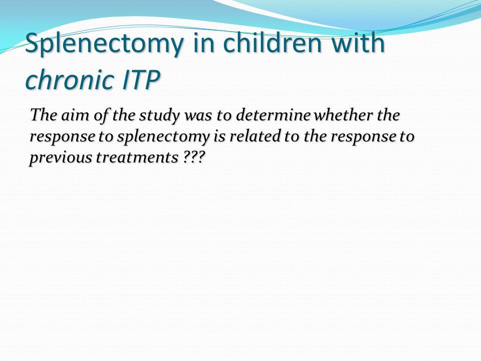 Splenectomy in children with chronic ITP