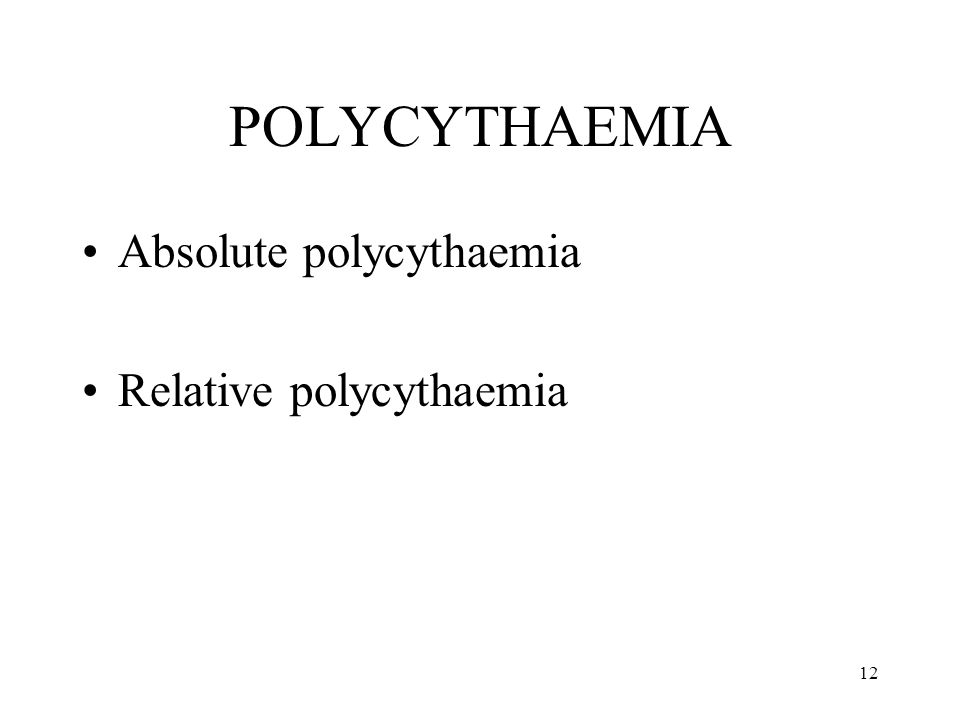 POLYCYTHAEMIA Absolute polycythaemia Relative polycythaemia