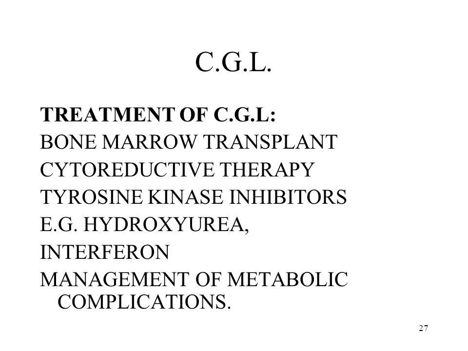 C.G.L. TREATMENT OF C.G.L: BONE MARROW TRANSPLANT