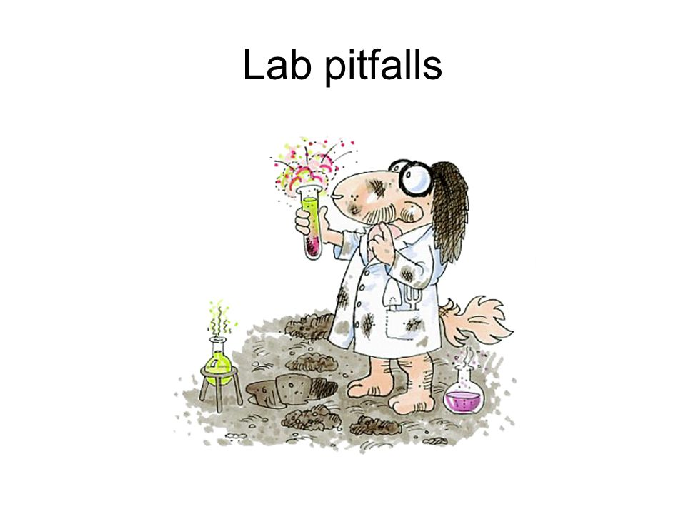 Lab pitfalls