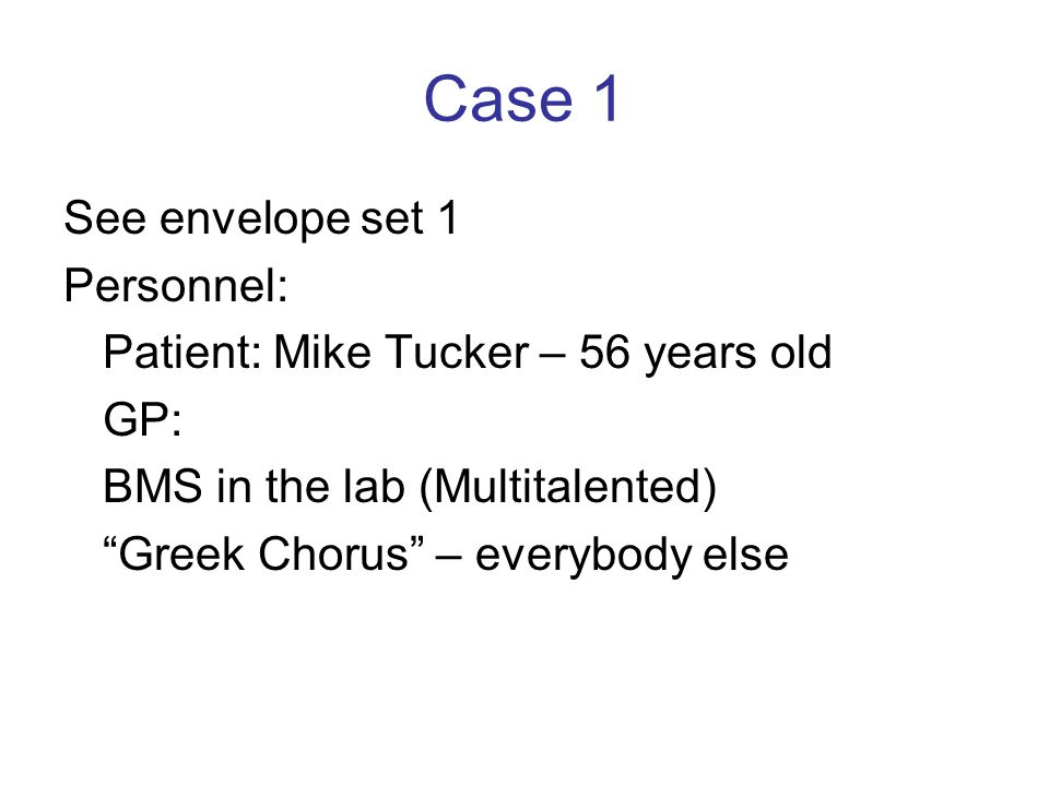 Case 1 See envelope set 1 Personnel: