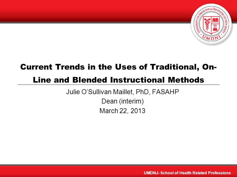 Julie O'Sullivan Maillet, PhD, FASAHP Dean (interim) March 22, 2013