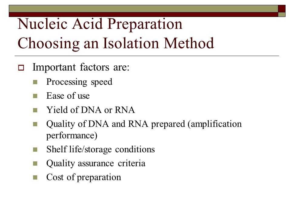 Nucleic Acid Preparation Choosing an Isolation Method