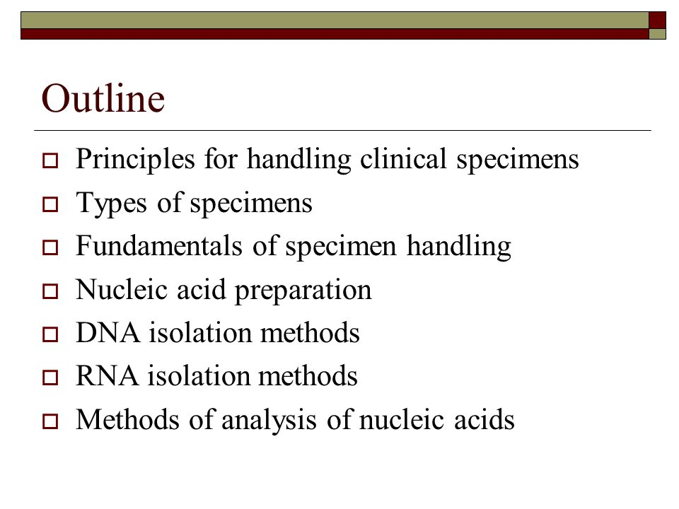 Outline Principles for handling clinical specimens Types of specimens