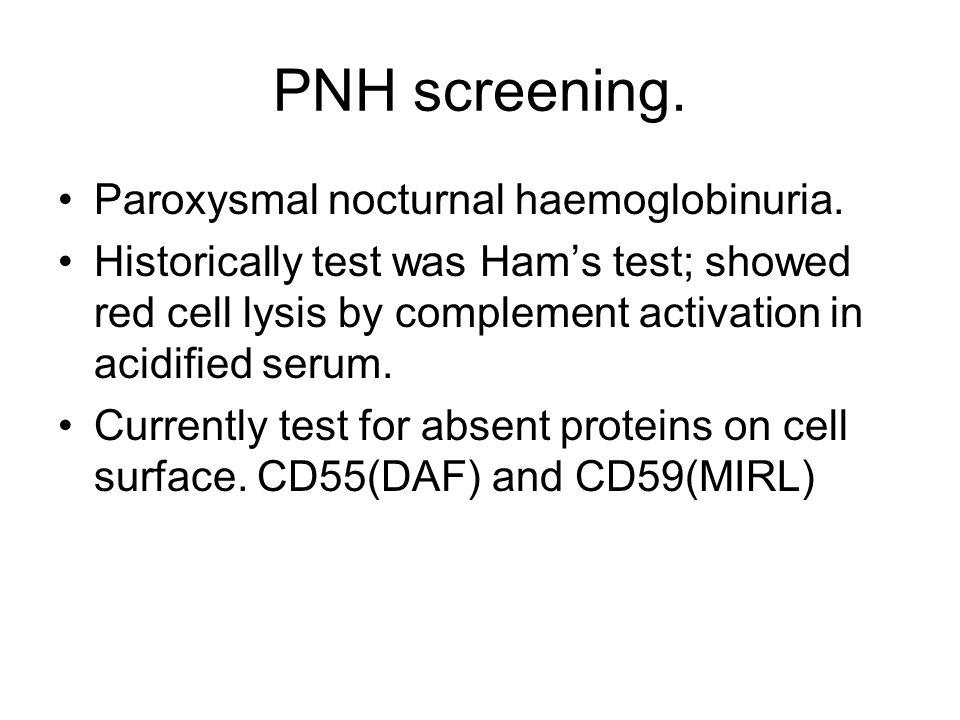 PNH screening. Paroxysmal nocturnal haemoglobinuria.
