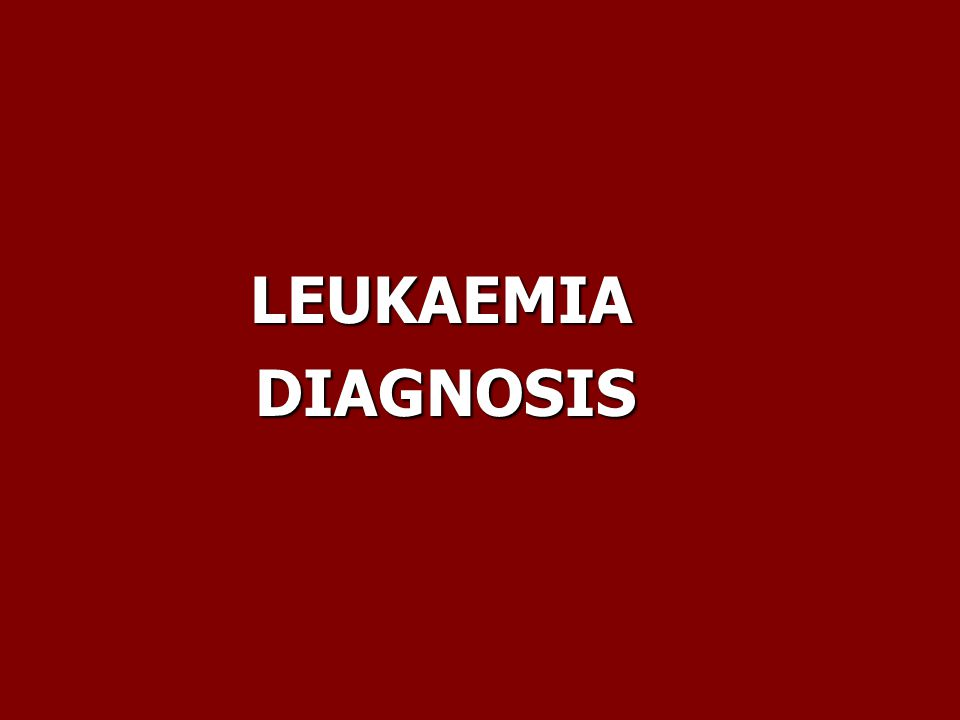 LEUKAEMIA DIAGNOSIS