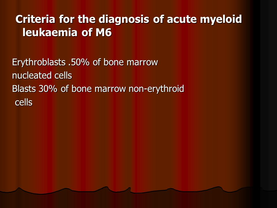 Criteria for the diagnosis of acute myeloid leukaemia of M6