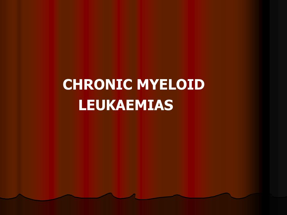 CHRONIC MYELOID LEUKAEMIAS