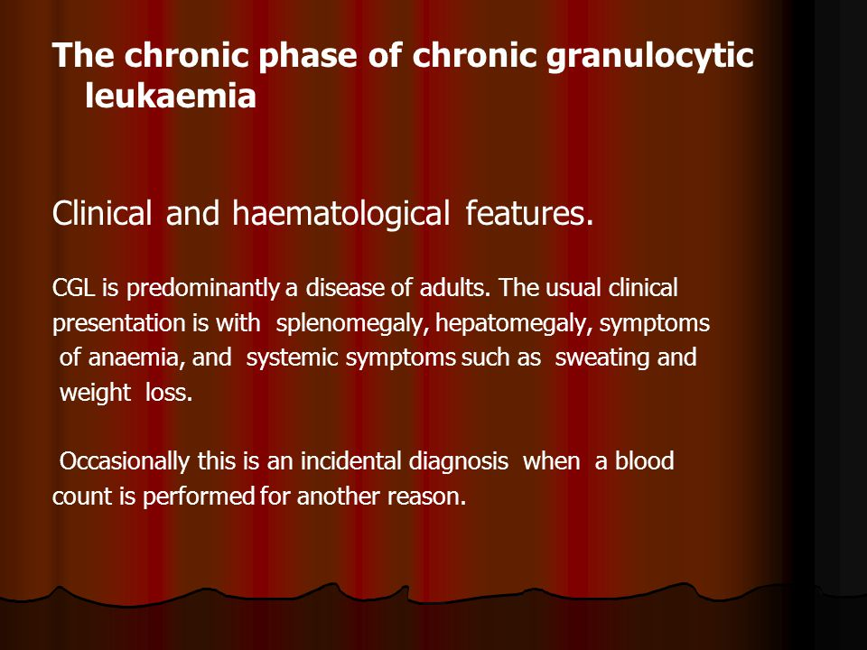 The chronic phase of chronic granulocytic leukaemia