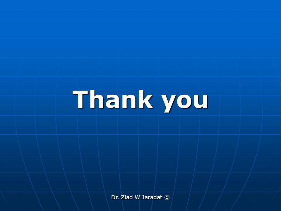 Thank you Dr. Ziad W Jaradat ©