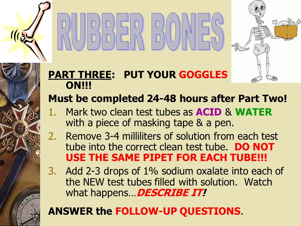 RUBBER BONES PART THREE: PUT YOUR GOGGLES ON!!!