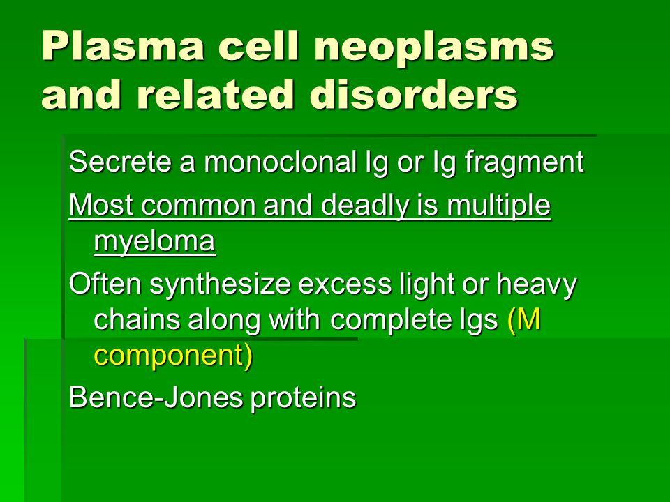 Plasma cell neoplasms and related disorders