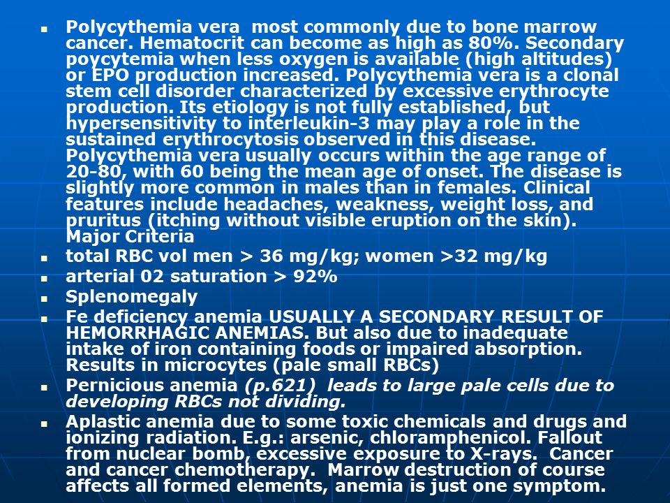 Polycythemia vera most commonly due to bone marrow cancer