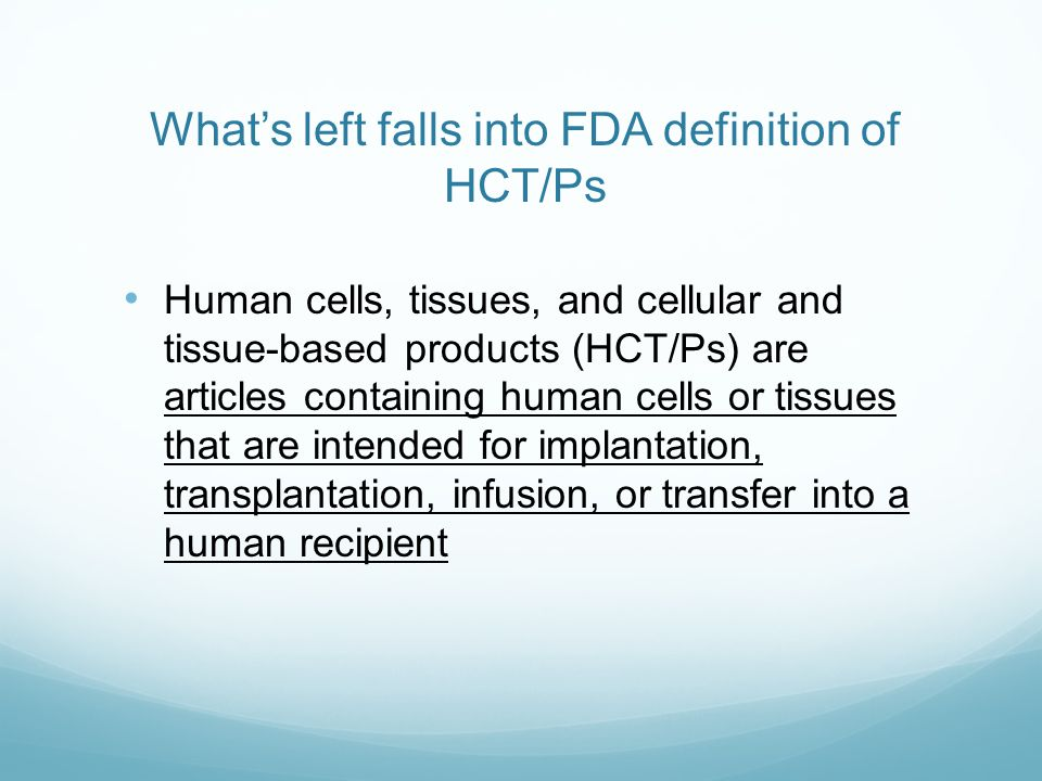 What's left falls into FDA definition of HCT/Ps
