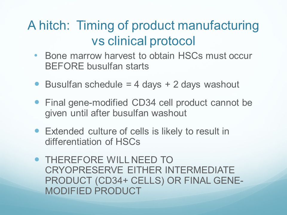 A hitch: Timing of product manufacturing vs clinical protocol