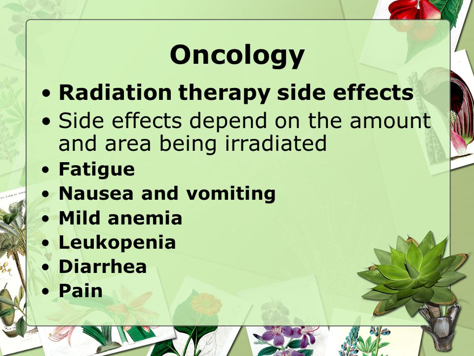 Oncology Radiation therapy side effects