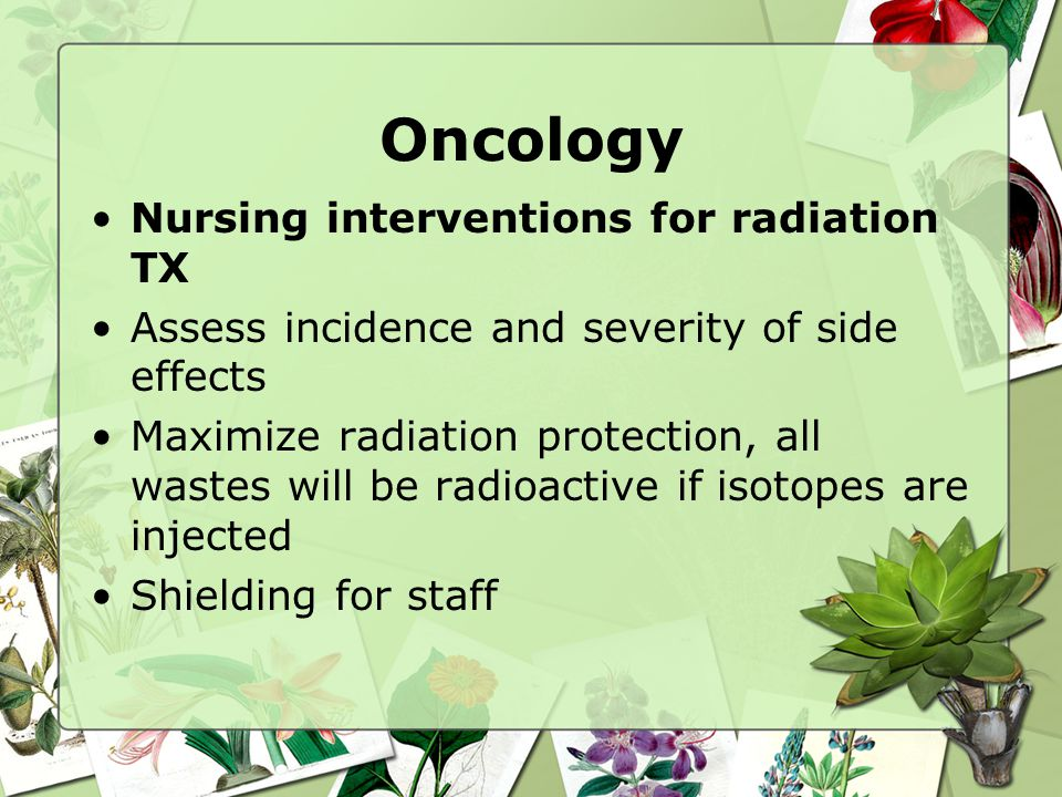 Oncology Nursing interventions for radiation TX
