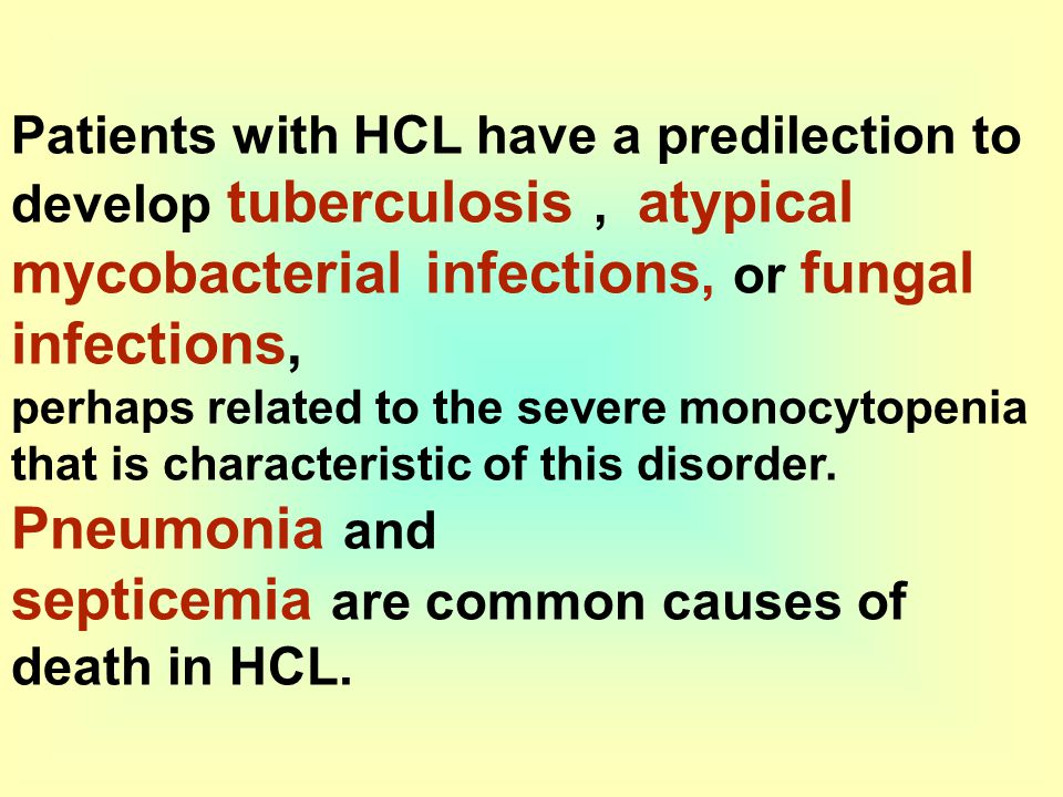 septicemia are common causes of death in HCL.