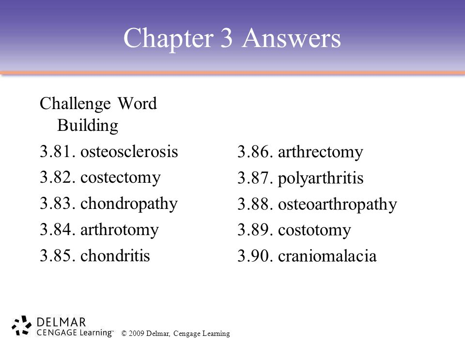 Chapter 3 Answers Challenge Word Building 3.81. osteosclerosis