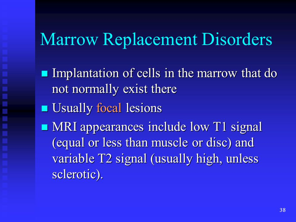 Marrow Replacement Disorders