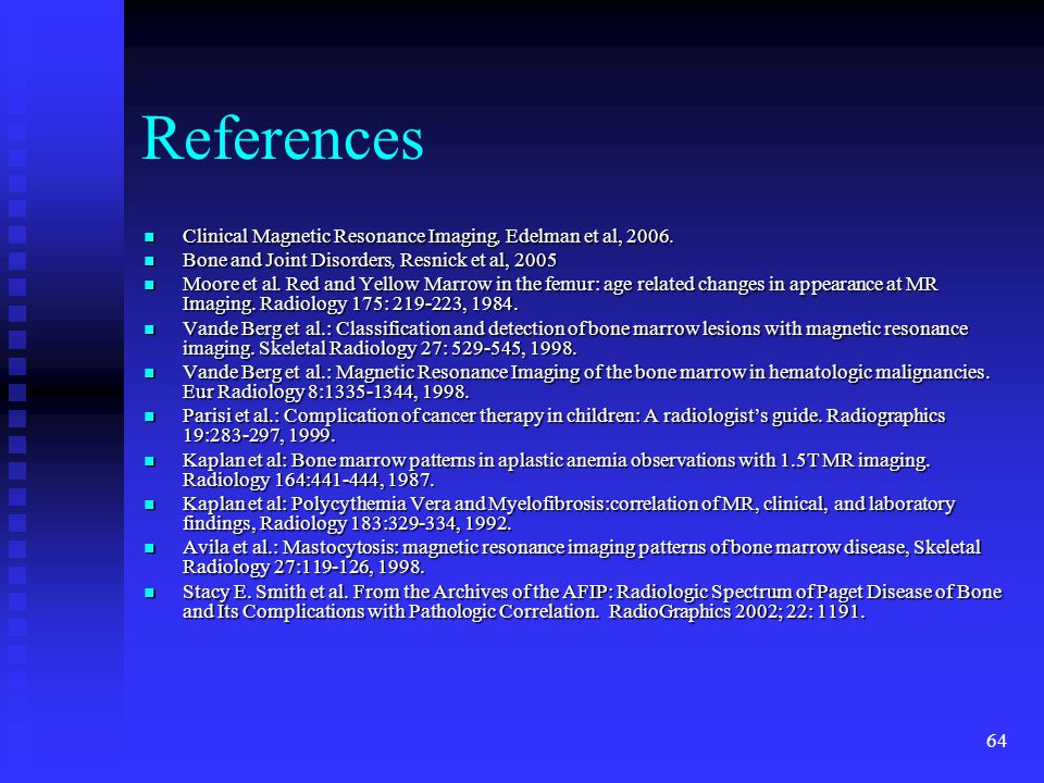 References Clinical Magnetic Resonance Imaging, Edelman et al, 2006.