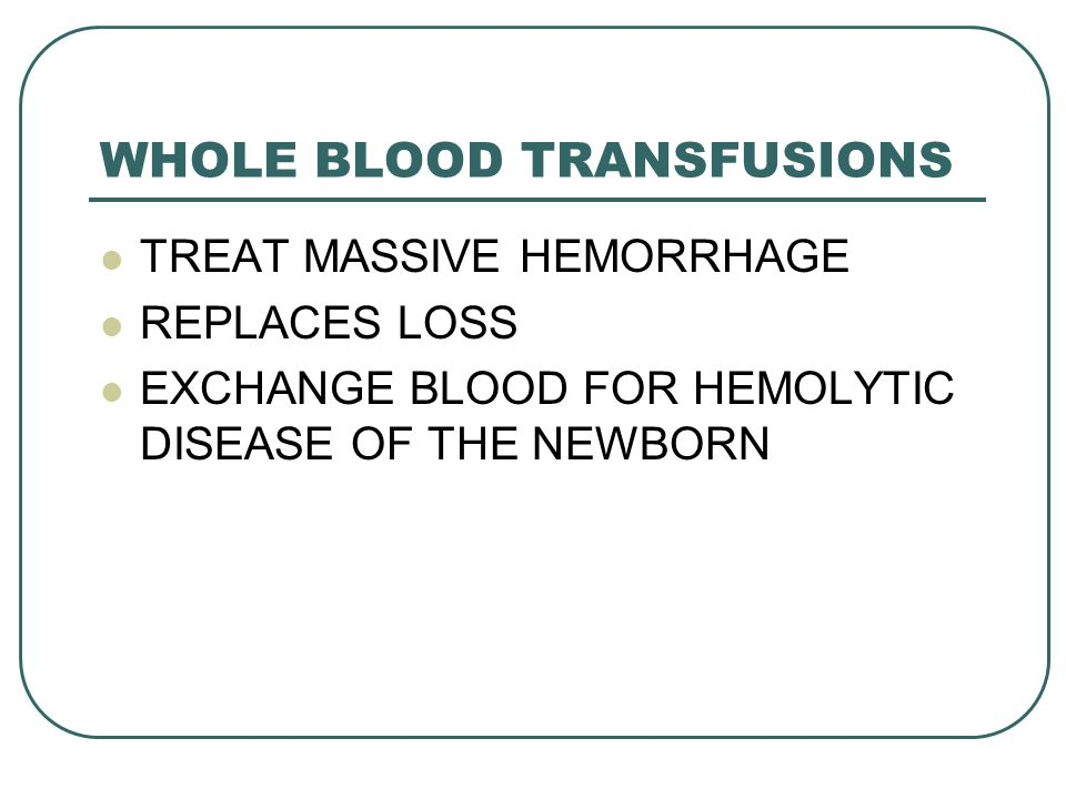 WHOLE BLOOD TRANSFUSIONS