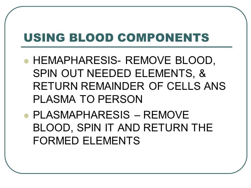 USING BLOOD COMPONENTS