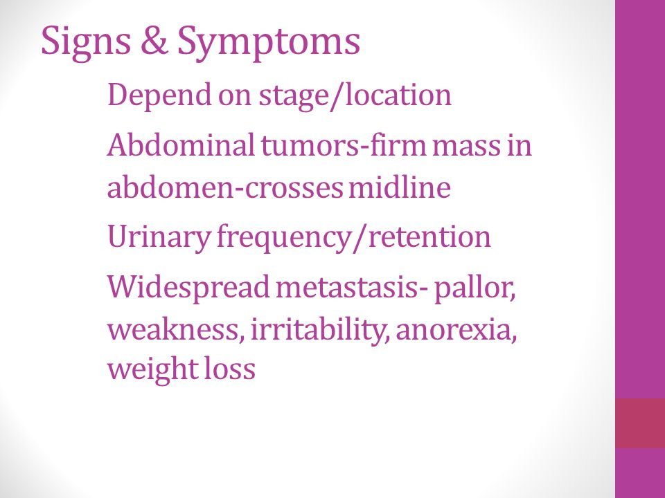 Signs & Symptoms. Depend on stage/location