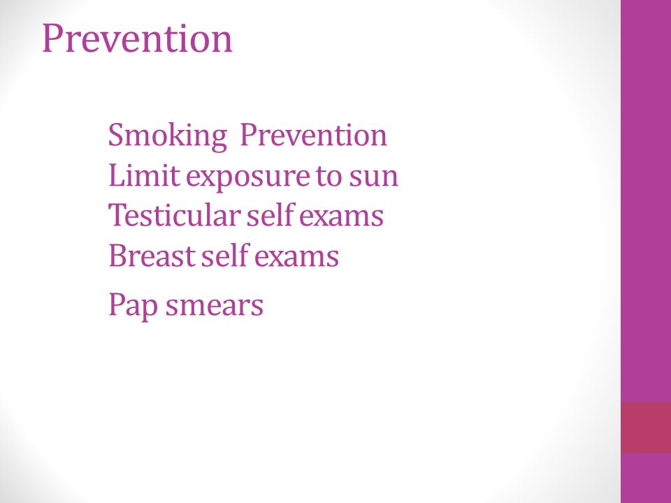Prevention. Smoking Prevention. Limit exposure to sun