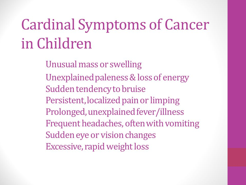 Cardinal Symptoms of Cancer in Children. Unusual mass or swelling