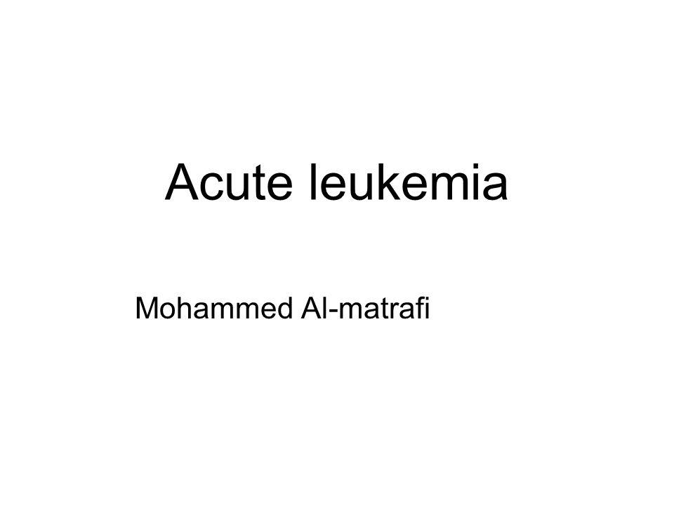 Acute leukemia Mohammed Al-matrafi