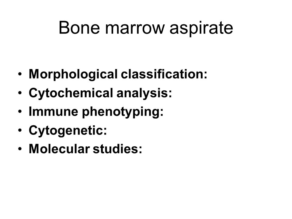 Bone marrow aspirate Morphological classification: